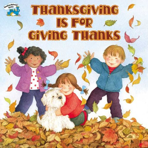 9780613317962: Thanksgiving Is For Giving Thanks (Turtleback School & Library Binding Edition) (Reading Railroad Books)