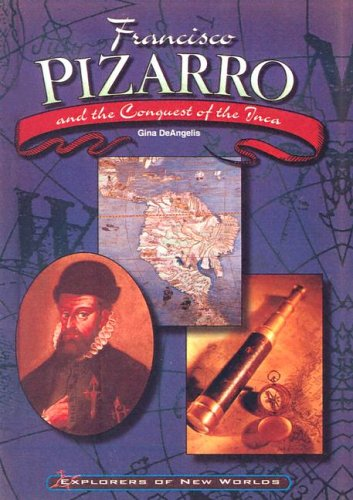 9780613325844: Francisco Pizarro and the Conquest of the Inca (Explorers of the New Worlds)