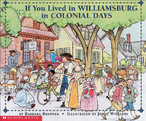 If You Lived In Williamsburg In Colonial Days (Turtleback School & Library Binding Edition) (If You Lived...(Prebound)) (9780613326766) by Barbara Brenner