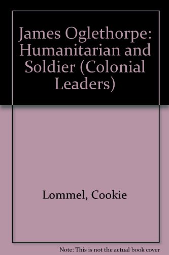 9780613327060: James Oglethorpe: Humanitarian and Soldier (Colonial Leaders)