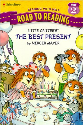 Little Critter's the Best Present (Road to Reading Mile 2: Reading with Help) (061332790X) by Mayer, Mercer