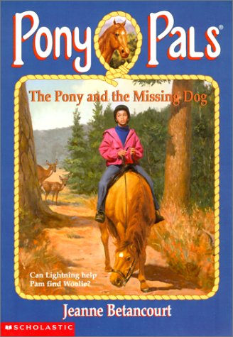 The Pony and the Missing Dog (Pony Pals) (0613329635) by Jeanne Betancourt