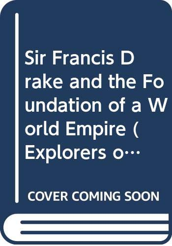 9780613330572: Sir Francis Drake and the Foundation of a World Empire (Explorers of the New Worlds)