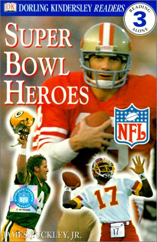 Super Bowl Heroes (Dorling Kindersley NFL Readers) (061333115X) by James, Jr. Buckley