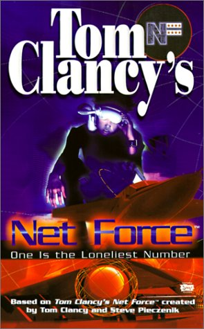 One Is the Loneliest Number (Tom Clancy's Net Force; Young Adults, No. 3): Tom Clancy, Steve R...