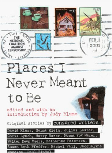Places I Never Meant To Be: Original Stories By Censored Writers (Turtleback School & Library ...