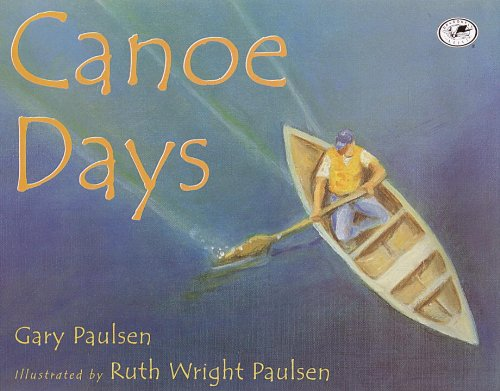 Canoe Days (0613337476) by Gary Paulsen