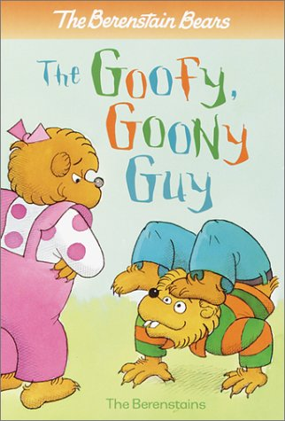 9780613338127: Berenstain Bears the Goofy Goony Guy (Berenstain Bears First Time Chapter Books)