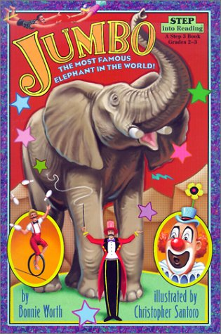 Jumbo: The Most Famous Elephant in the World! (Random House Picturebacks) (0613338294) by Bonnie Worth