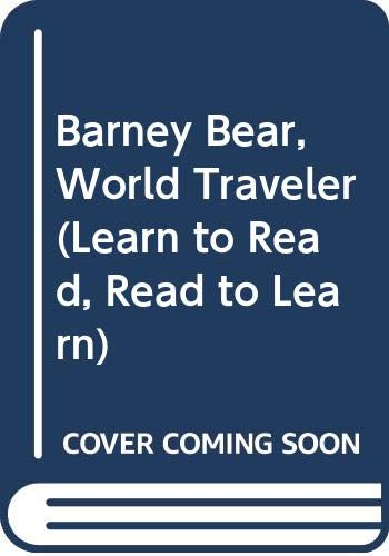 9780613340687: Barney Bear, World Traveler (Learn to Read, Read to Learn)
