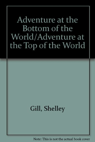 9780613345675: Adventure at the Bottom of the World/Adventure at the Top of the World