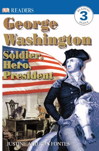 George Washington: Soldier, Hero, President (Turtleback School & Library Binding Edition) (DK Readers: Level 3 (Pb)) (0613351258) by Fontes, Ron