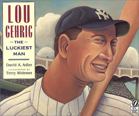 Lou Gehrig: The Luckiest Man: Adler, David A.