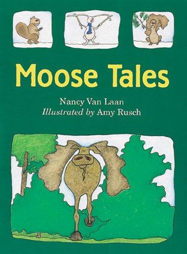 Moose Tales (Turtleback School & Library Binding Edition): Van Laan, Nancy