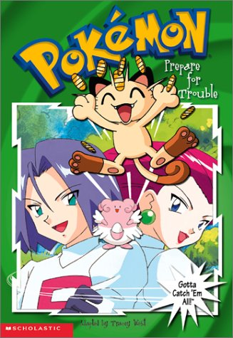 Prepare for Trouble (Pokemon Chapter Books) (0613356519) by West, Tracey