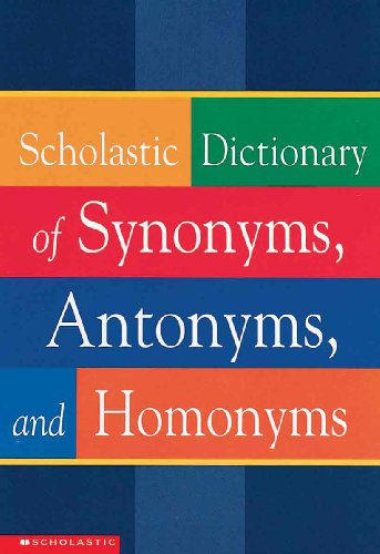 9780613357456: Scholastic Dictionary Of Synonyms, Antonyms, And Homonyms (Turtleback School & Library Binding Edition)
