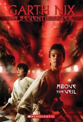 Above the Veil (The Seventh Tower, Book 4): Nix, Garth