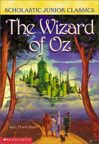 The Wizard of Oz (Scholastic Junior Classics): L. Frank Baum