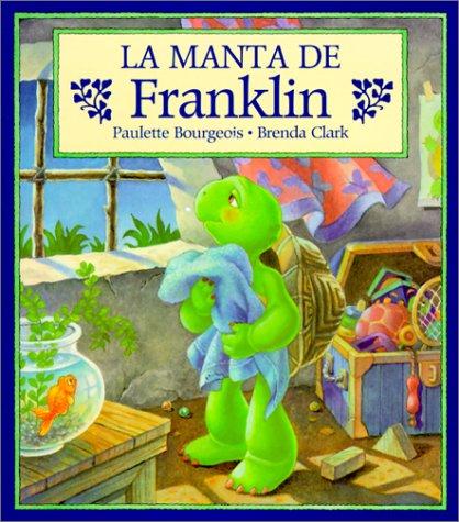 La manta de Franklin (Spanish Edition) (9780613359795) by Paulette Bourgeois