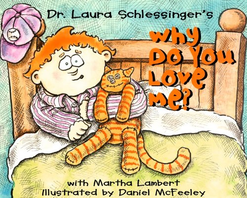 Why Do You Love Me? (061336029X) by Schlessinger, Laura C.; Lambert, Martha L.