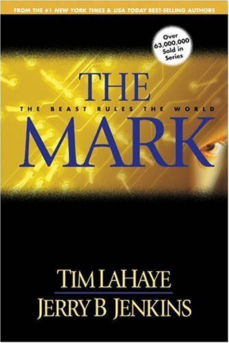 The Mark: The Beast Rules The World (Lahaye, Tim F. Left Behind Series.) (Turtleback School & Library Binding Edition) (0613364988) by Tim LaHaye; Jerry B. Jenkins