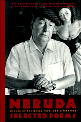 Pablo Neruda: Selected Poems: Pablo Neruda