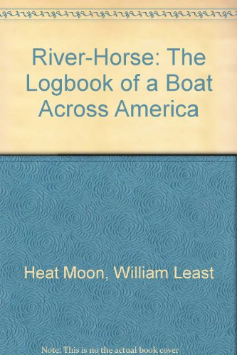 9780613366335: River-Horse: The Logbook of a Boat Across America