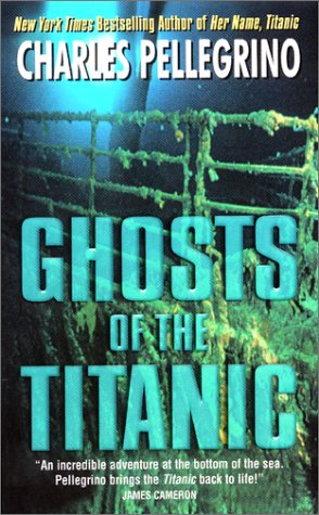 Ghosts of the Titanic: New Discoveries from the Depths of the Ocean Floor (0613368150) by Charles R. Pellegrino