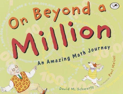 On Beyond a Million: An Amazing Math Journey: Schwartz, David