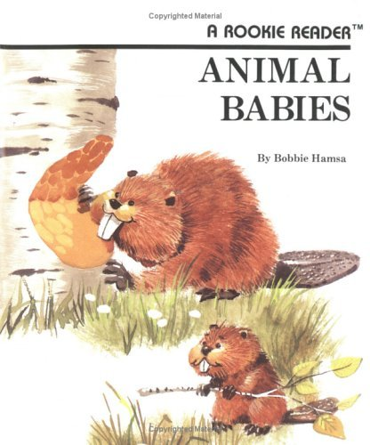 Animal Babies (Rookie Readers: Level B (Sagebrush)): Hamsa, Bobbie