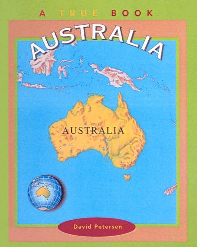 Australia (True Books: Continents) (0613372786) by Petersen, David