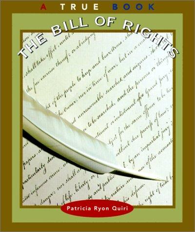 Bill of Rights (True Books: American History): Quiri, Patricia Ryon