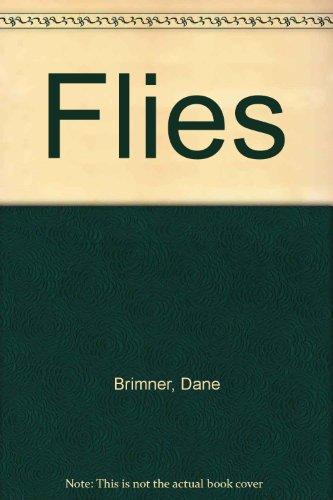 Flies: Dane Brimner