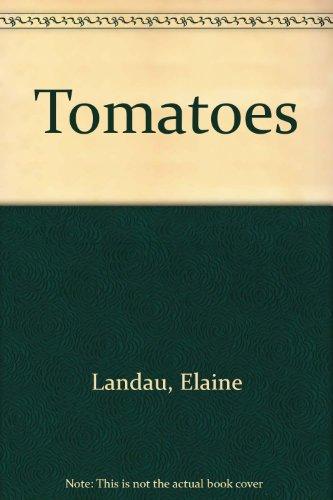 Tomatoes: Elaine Landau