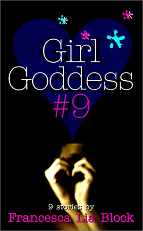 Girl Goddess #9: Nine Stories: Block, Francesca Lia