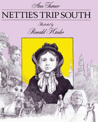 Nettie's Trip South (Turtleback School & Library Binding Edition): Ann Turner