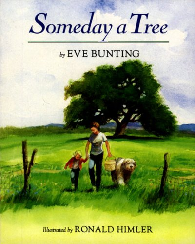 Someday A Tree (Turtleback School & Library Binding Edition) (0613377540) by Eve Bunting