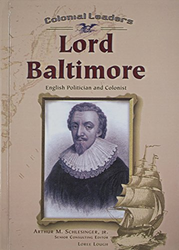 9780613433501: Lord Baltimore: English Politician and Colonist (Colonial Leaders)