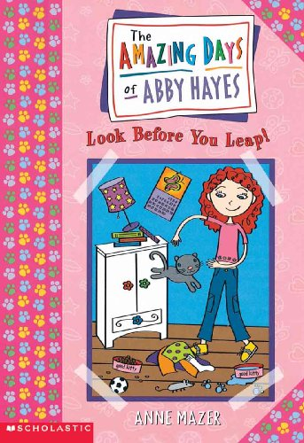 Look Before You Leap (Turtleback School & Library Binding Edition) (Amazing Days of Abby Hayes ...