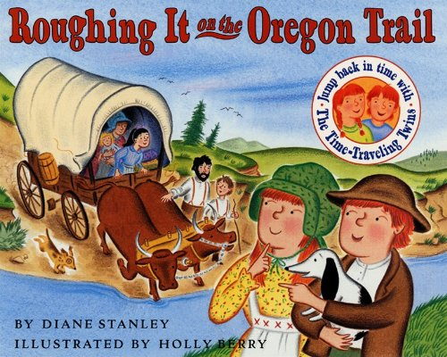 The Time-Traveling Twins: Roughing It On The Oregon Trail (Turtleback School & Library Binding ...