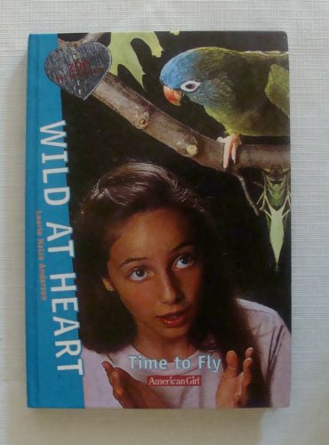 Time to Fly (Wild at Heart) (0613447433) by Anderson, Laurie Halse