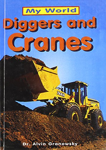 Diggers and Cranes (Animals with Amazing Abilities): Caroline Arnold