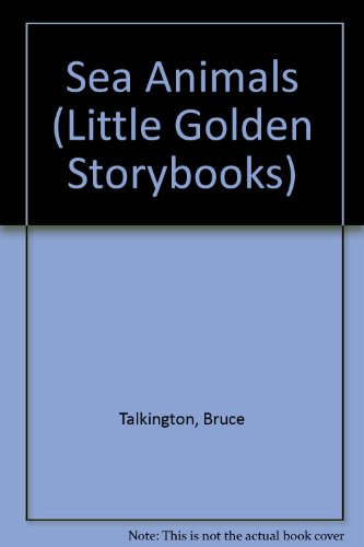 Sea Animals (Little Golden Storybooks) (0613452194) by Naomi Kleinberg; Bruce Talkington