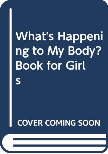 What's Happening to My Body? Book for Girls: A Growing-Up Guide for Parents (0613453514) by Lynda Madaras; Area Madaras