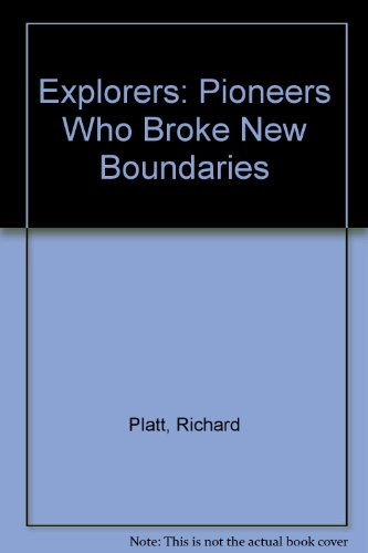 Explorers: Pioneers Who Broke New Boundaries (0613455851) by Platt, Richard