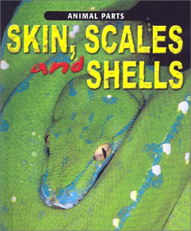 9780613458344: Skin, Scales and Shells (Animal Parts)