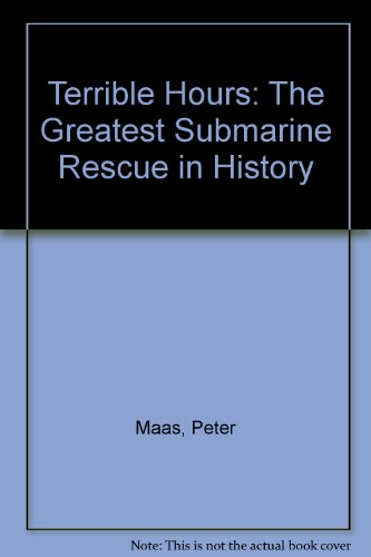 Terrible Hours: The Greatest Submarine Rescue in History: Maas, Peter