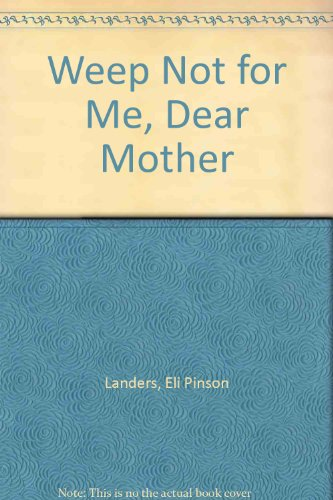 9780613458528: Weep Not for Me, Dear Mother
