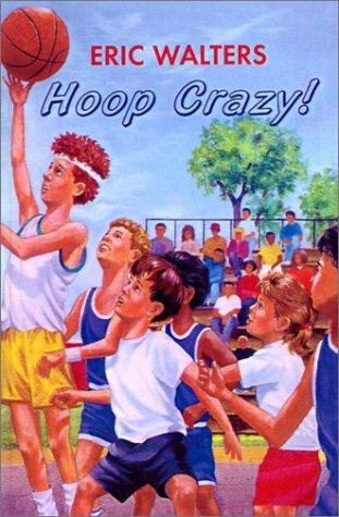 9780613502054: Hoop Crazy! (Turtleback School & Library Binding Edition) (Eric Walters' Basketball Books)
