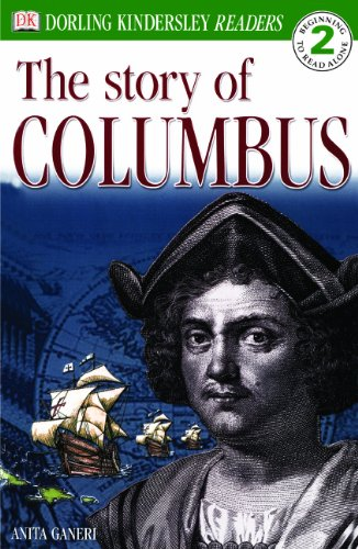 The Story Of Columbus (Turtleback School & Library Binding Edition) (DK Readers: Level 2 (Prebound)) (9780613503716) by Ganeri, Anita